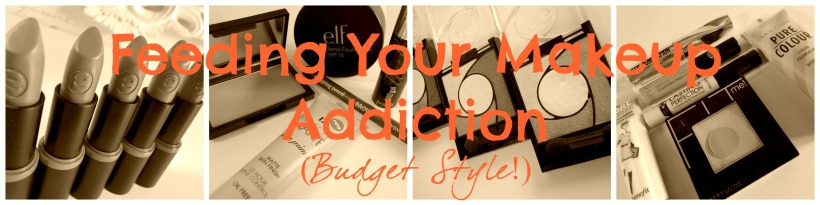 Feeding Your Makeup Addiction (Budget Style!)